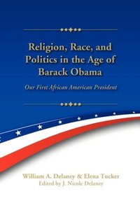 Religion, Race, and Politics in the Age of Barack Obama