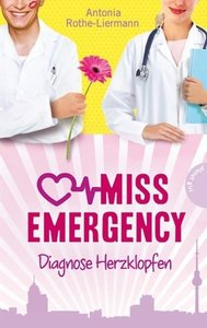 Miss Emergency. Diagnose Herzklopfen