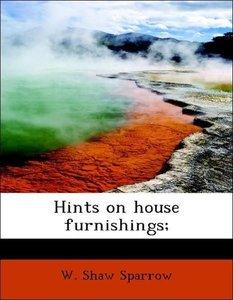 Hints on house furnishings;