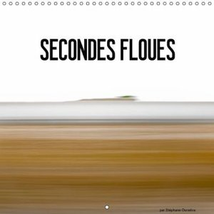 SECONDES FLOUES (Calendrier mural 2015 300 × 300 mm Square)