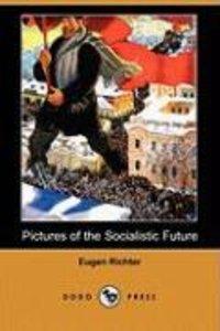Pictures of the Socialistic Future (Dodo Press)