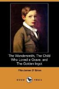The Wondersmith, the Child Who Loved a Grave, and the Golden Ing