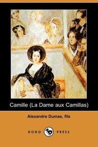 Camille (La Dame Aux Camillas) (Dodo Press)