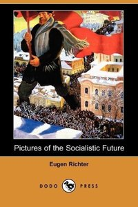 Pictures of the Socialistic Future (Dodo Press)