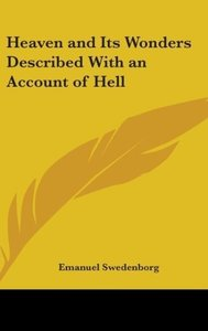 Heaven and Its Wonders Described With an Account of Hell