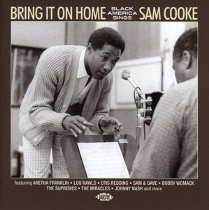 Bring It On Home-Black America Sings Sam Cooke