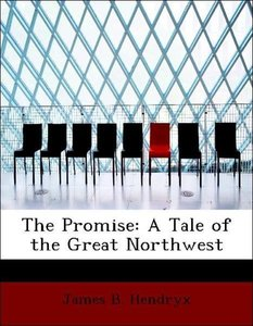 The Promise: A Tale of the Great Northwest