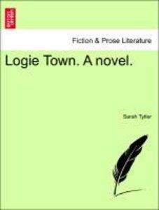 Logie Town. A novel. VOL. II.