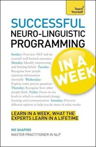 Successful Neuro-Linguistic Programming in a Week a Teach Yourse