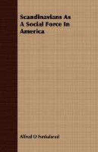 Scandinavians As A Social Force In America