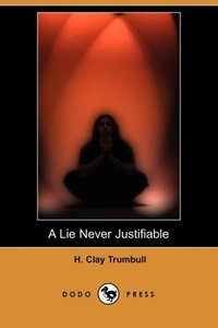 A Lie Never Justifiable (Dodo Press)