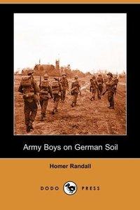 Army Boys on German Soil (Dodo Press)