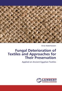 Fungal Deterioration of Textiles and Approaches for Their Preser