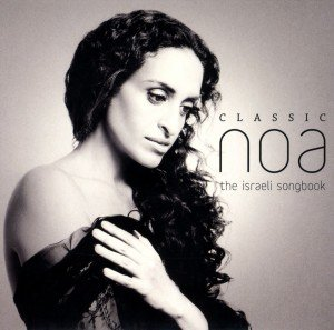 Classic Noa-The Israeli Songbook