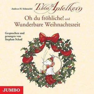Tilda Apfelkern: Oh du fröhliche! / Wunderbare Weihnachtszeit