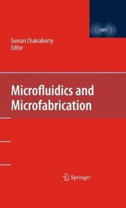Microfluidics and Microfabrication