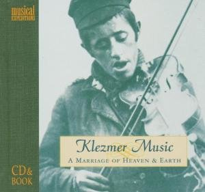 Klezmer Music-A Marriage Of Heaven & Earth
