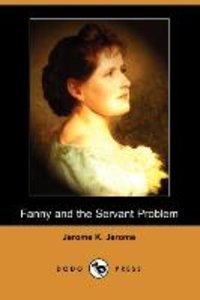 Fanny and the Servant Problem (Dodo Press)
