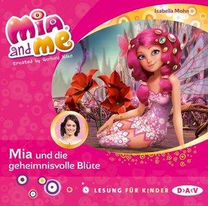 Mia and me 22: Mia und die geheimnisvolle Blüte