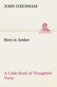 Bees in Amber A Little Book of Thoughtful Verse