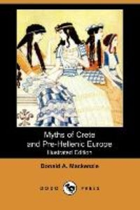Myths of Crete and Pre-Hellenic Europe (Illustrated Edition) (Do