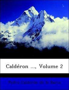 Caldéron ..., Volume 2