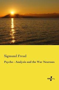 Psycho - Analysis and the War Neuroses