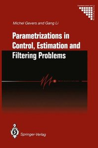 Parametrizations in Control, Estimation and Filtering Problems: