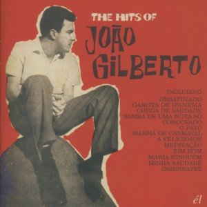 The Hits Of Joao Gilberto