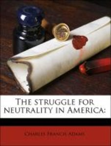 The struggle for neutrality in America: