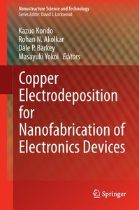 Copper Electrodeposition for Nanofabrication of Electronics Devi
