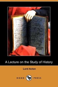 A Lecture on the Study of History (Dodo Press)