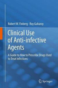 Clinical Use of Anti-infective Agents