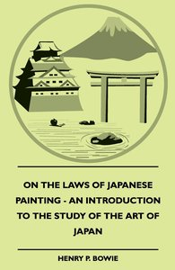 On The Laws Of Japanese Painting - An Introduction To The Study
