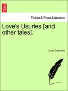 Love's Usuries [and other tales].