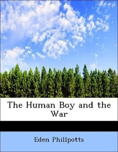The Human Boy and the War