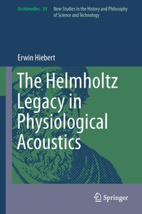 The Helmholtz Legacy in Physiological Acoustics