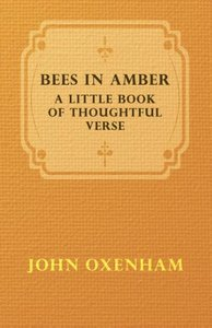 Bees in Amber - A Little Book of Thoughtful Verse