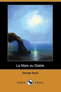 La Mare Au Diable (Dodo Press)