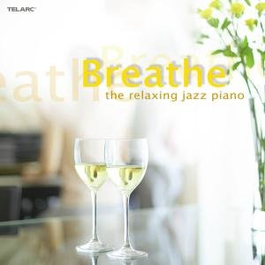 Breathe...The Relaxing Jazz Piano
