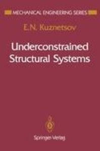 Underconstrained Structural Systems