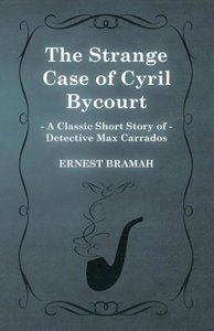 The Strange Case of Cyril Bycourt (a Classic Short Story of Dete
