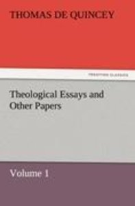 Theological Essays and Other Papers - Volume 1