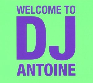 Welcome To DJ Antoine (3CD Limited Edition)