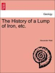 The History of a Lump of Iron, etc.