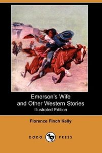 Emerson's Wife and Other Western Stories (Illustrated Edition) (