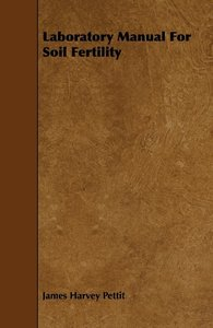 Laboratory Manual for Soil Fertility