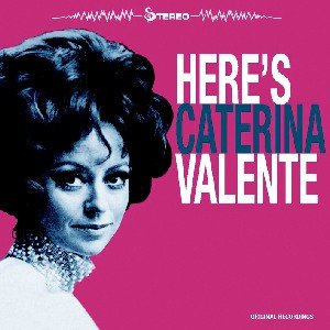 Here's Caterina Valente