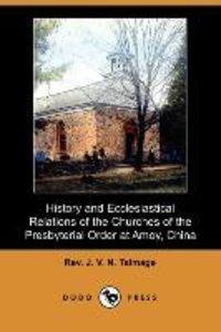 History and Ecclesiastical Relations of the Churches of the Pres