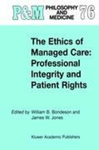 The Ethics of Managed Care: Professional Integrity and Patient R